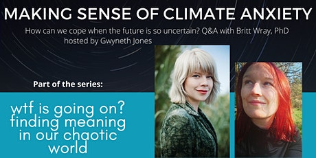 Making Sense of Climate Anxiety : with Britt Wray tickets