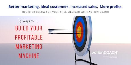 5 Ways To Build Your Profitable Marketing Machine tickets
