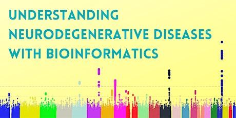 Understanding Neurodegenerative Diseases with Bioinformatics tickets