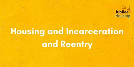 Housing and Incarceration and Reentry tickets