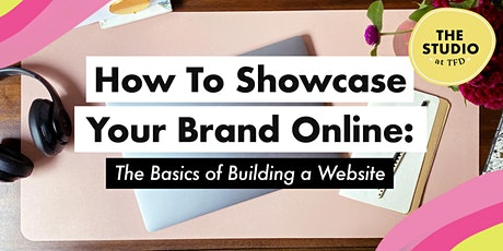 How To Showcase Your Brand Online: The Basics of Building a Website tickets