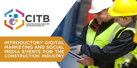 Introductory Digital Marketing & Social Media for the Construction Industry tickets