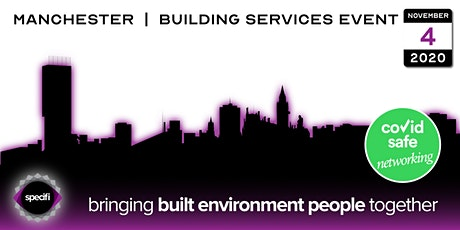 Specifi Manchester - BUILDING SERVICES EVENT tickets