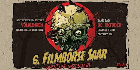 6. Filmbörse Saar - Uncut & Unzensiert Tickets