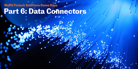 MaRS Fintech Solutions Demo Days Part 6: Data Connectors tickets