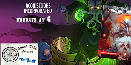 D&D 5E: Dungeon of the Mad Mage (Acq., Inc.) Mondays with Round Table Games tickets