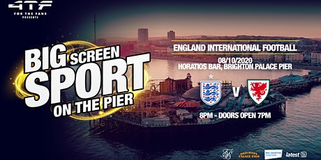 BIG SCREEN SPORT ON THE PIER-  England v Wales, International Wembley tickets