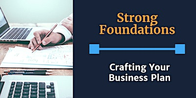 Strong Foundations: Crafting Your Business Plan
