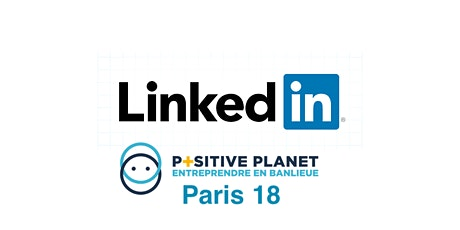 POSITIVE PLANET Paris 18 - LinkedIn  (en présentiel) billets