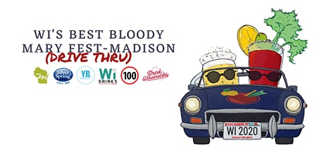 WI's Best Bloody Mary Fest - Madison (Drive Thru Style) tickets