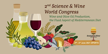 2nd Science & Wine World Congress. Wine and Olive Oil Production: the Fluid bilhetes