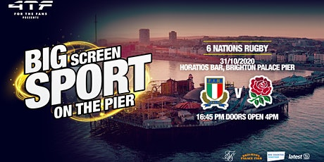 BIG SCREEN SPORT ON THE PIER-  Italy v England, Six Nations rugby tickets
