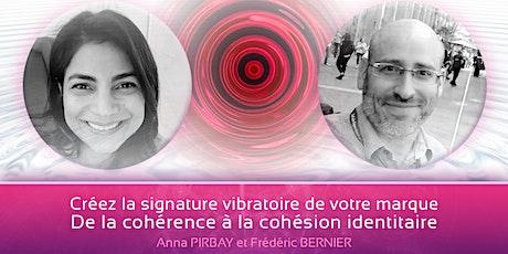 Signature vibratoire de votre marque :  cohérence & cohésion identitaire billets