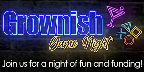 Grownish Game Night..A Night of Fun and Funding for Black Owned Businesses tickets