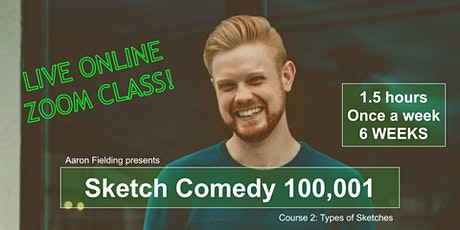 Sketch Comedy 100,001 - Course 2: Sketch Types - 6-wk online writing course tickets