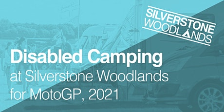 Disabled Camping at Silverstone Woodlands, MotoGP tickets