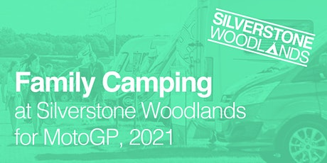 Family Camping at Silverstone Woodlands, MotoGP tickets