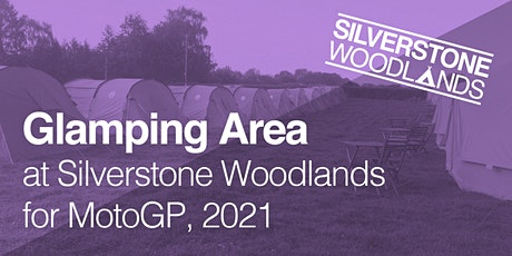 Glamping Area at Silverstone Woodlands, MotoGP tickets
