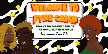 FYRE Camp: SPARK's Declassified End of the World Survival Guide tickets