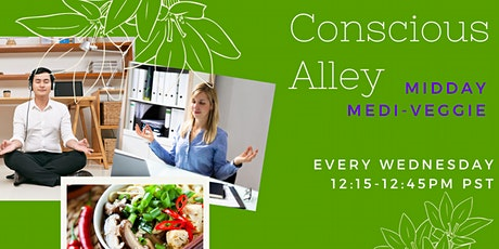 Conscious Alley: Midday Medi - Veggie, 15-mins Meditations every Wednesdays tickets