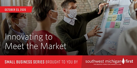 Small Business Series | Innovating to Meet the Market tickets