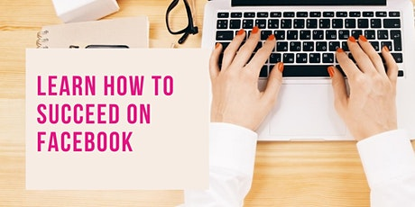 How To Succeed on Facebook: Social Media Masterclass tickets