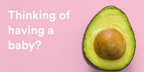 The Naked Questions Series 3: Thinking of getting pregnant? tickets