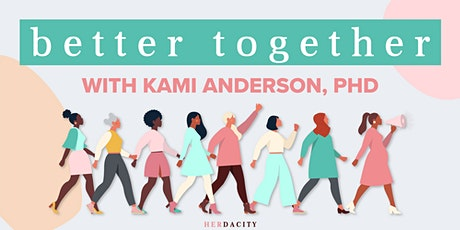 Better Together | an Interactive Workshop tickets