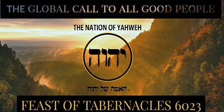 The Global Call to All Good People - Feast of Tabernacles 6023 tickets