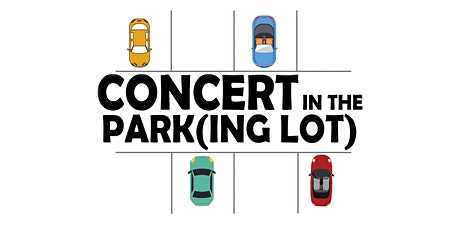 Concert in the Park (ing lot) tickets