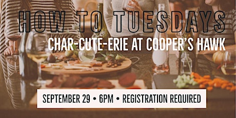 How To Tuesday: Charcuterie with Cooper's Hawk tickets