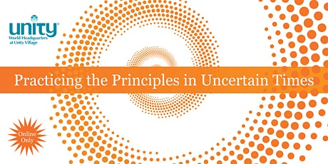 Practicing the Principles in Uncertain Times tickets