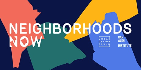 Neighborhoods Now Summit: Strategies for Reopening and Recovery tickets
