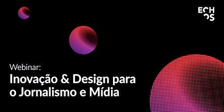 Webinar Gratuito Inovação & Design Para Jornalismo E Mídia ingressos