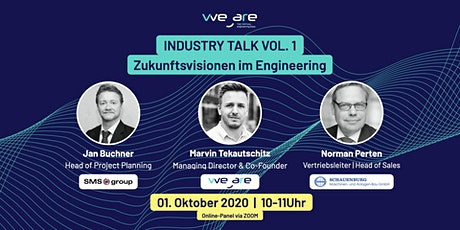 WeAre Industry Talk Vol.1 -  Zukunftsvisionen im Engineering Tickets