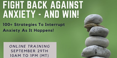 Fight Back Against Anxiety - And Win! tickets