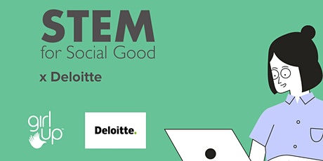 Girl Up STEM for Social Good  x Deloitte Impact Day tickets