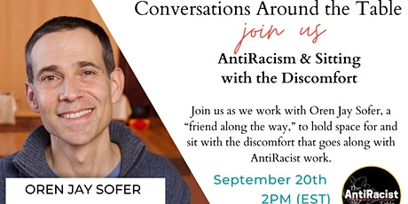 Conversations Around The Table:  AntiRacism & Sitting with Discomfort tickets