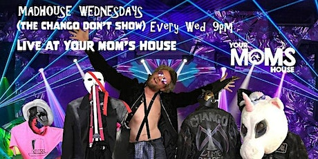Madhouse Wednesday (The Chango Don't Show) 9/30 tickets