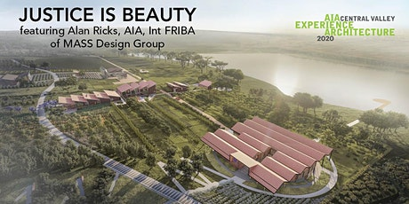 Justice is Beauty, featuring Alan Ricks, AIA of MASS Design Group tickets