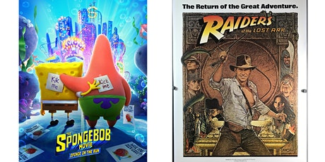 1.) The SpongeBob Movie   2.) Raiders of the Lost Ark tickets