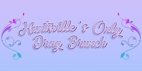 Huntsville's Only Drag Brunch September 27th tickets