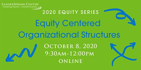 Equity Centered Organizational Structures tickets