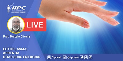 Live – Ectoplasma: Aprenda Doar Suas Energias