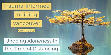 From Trauma Informed to Resiliency Informed: Undoing Aloneness tickets