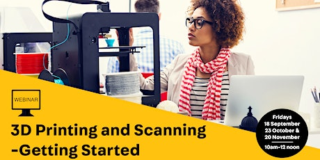 WEBINAR: 3D Printing and Scanning - Getting Started tickets