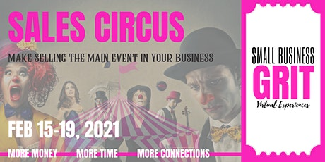 Small Business Grit Virtual Summit -  Sales Circus tickets