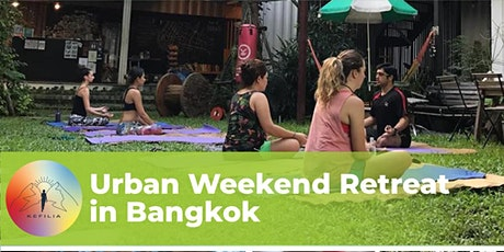 Weekend Retreat in the heart of Bangkok : Enterting the state of Kefi tickets