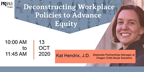Deconstructing Workplace Policies to Advance Equity tickets