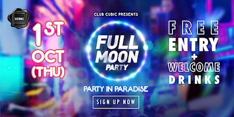 FULL MOON PARTY 2020 Free Entry + Drinks before 12:30 AM tickets